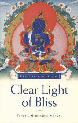 Clear Light of Bliss: Tantric Meditation Manual (Paperback)