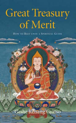 Great Treasury of Merit: A Commentary to Offering to the Spiritual Guide (Paperback)