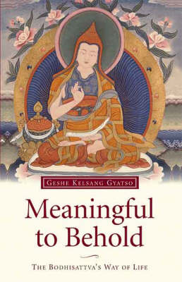 Meaningful to Behold: The Bodhisattva's Way of Life (Paperback)