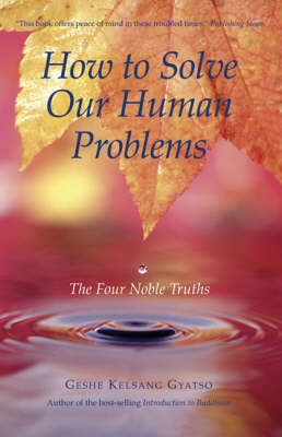 How to Solve Our Human Problems: The Four Noble Truths (Hardback)