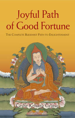 Joyful Path of Good Fortune 2012: The Complete Buddhist Path to Enlightenment (Paperback)