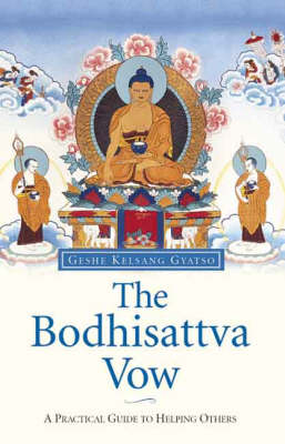 The Bodhisattva Vow: A Practical Guide to Helping Others (Hardback)