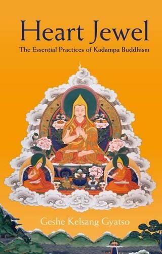 Heart Jewel: The Essential Practices of Kadampa Buddhism (Hardback)