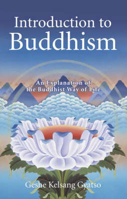 Introduction to Buddhism: An Explanation of the Buddhist Way of Life (Hardback)