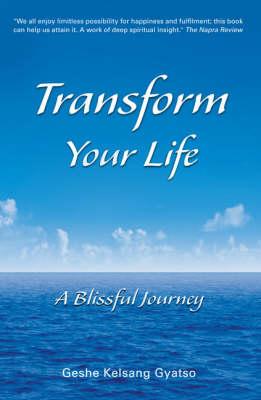 Transform Your Life: A Blissful Journey (Hardback)
