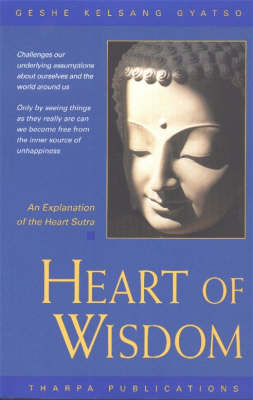 Heart of Wisdom: An Explanation of the Heart Sutra (Paperback)