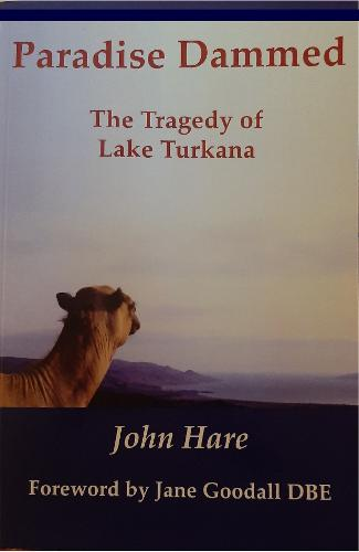 Paradise Dammed: The Tragedy of Lake Turkana (Paperback)