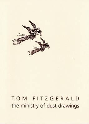Tom Fitzgerald: The Ministry of Dust Drawings (Paperback)