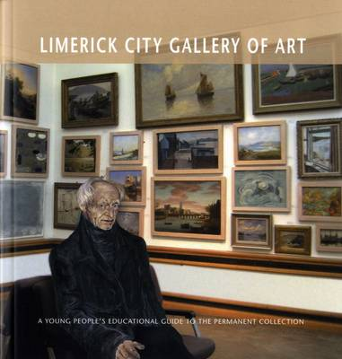 Limerick City Gallery of Art: A Young People's Guide to the Permanent Collection (Paperback)