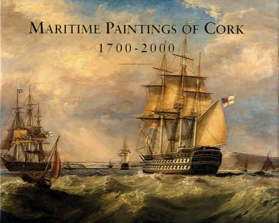 Maritime Paintings of Cork 1700-2000 (Hardback)