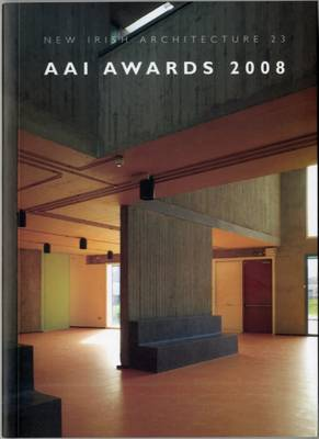 AAI Awards 2008 - New Irish Architecture No. 23 (Paperback)