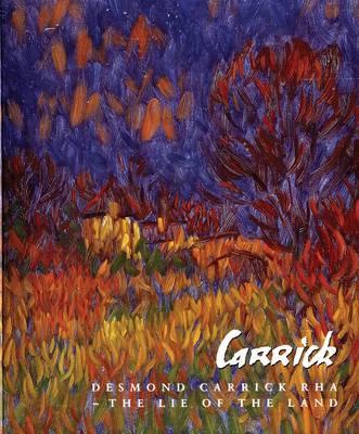Desmond Carrick - The Lie of the Land (Hardback)