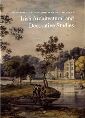 Irish Architectural and Decorative Studies: v. 12: The Journal of the Irish Georgian Society (Paperback)