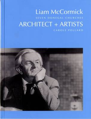 Liam McCormick - Seven Donegal Churches: Architect + Artists 8 (Paperback)