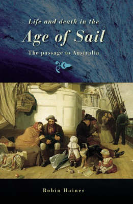 Life and Death in the Age of Sail: The Passage to Australia (Paperback)