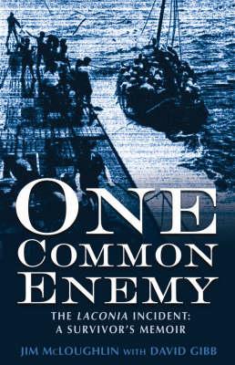 "One Common Enemy: The ""Laconia"" Incident - A Survivor's Memoir (Paperback)"