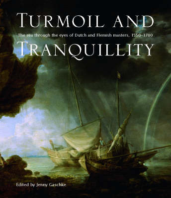 Turmoil and Tranquility: Dutch and Flemish Paintings at the National Maritime Museum (Hardback)