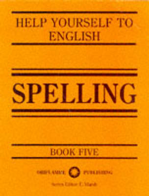 Spelling - Help Yourself to English S. Bk. 5 (Paperback)