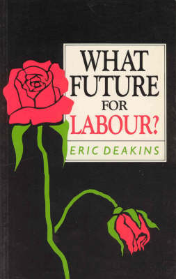 What Future for Labour? (Paperback)