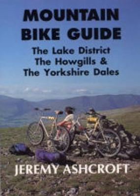 Lake District, the Howgills and the Yorkshire Dales - Mountain Bike Guide (Paperback)