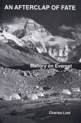 An Afterclap of Fate: Mallory on Everest (Hardback)