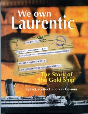 "We Own Laurentic: The Story of ""The Gold Ship"" (Hardback)"