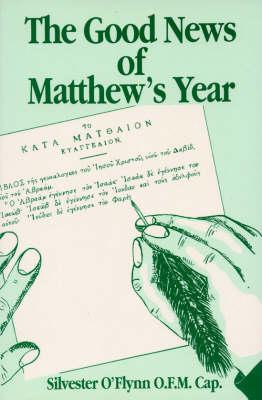 Good News of Matthew's Year (Paperback)