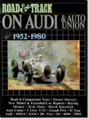 """""""Road and Track"""" on Audi and Auto Union 1952-1980 - Brooklands Books Road Tests Series (Paperback)"""