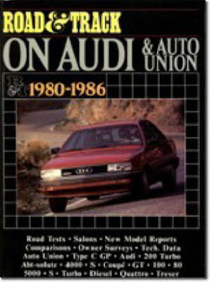 """""""Road and Track"""" on Audi and Auto Union 1980-1986 - Brooklands Books Road Tests Series (Paperback)"""