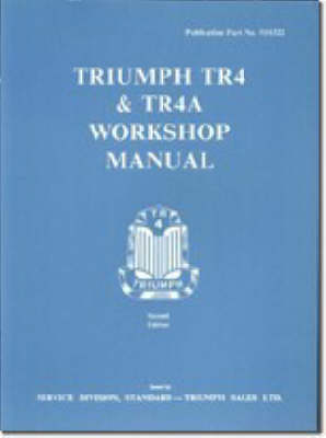 Triumph TR4 and TR4A Workshop Manual - Official Workshop Manuals (Paperback)