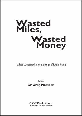 Wasted Miles, Wasted Money: A Less Congested, More Energy Efficient Future (Paperback)