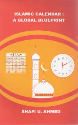 Islamic Calendar: A Global Blueprint (Paperback)