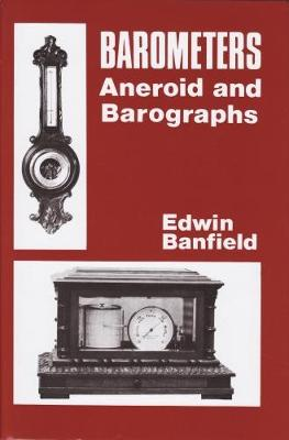Barometers: Aneroid and Barographs (Hardback)