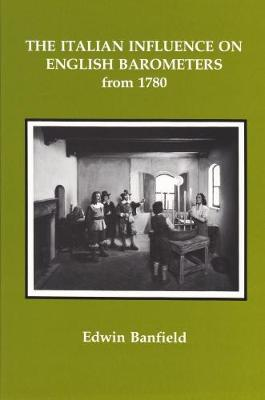 The Italian Influence on English Barometers from 1780 (Paperback)