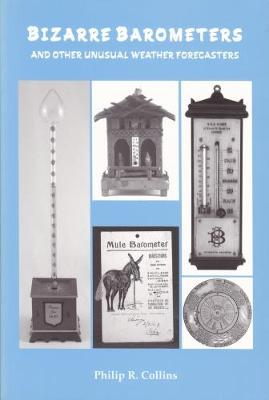 Bizarre Barometers and Other Unusual Weather Forecasters (Paperback)
