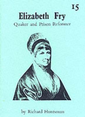 Elizabeth Fry - Quaker and Prison Reformer (Paperback)
