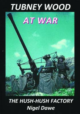 Tubney Wood at War: The Hush-Hush Factory (Paperback)
