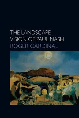 The Landscape Vision of Paul Nash - Essays in Art & Culture (Paperback)