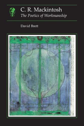 C.R Mackintosh: the Poetics of Workmanship (Paperback)