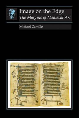 Image on the Edge: the Margins of Medieval Art (Paperback)