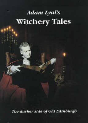 Witchery Tales: Darker Side of Old Edinburgh (Paperback)