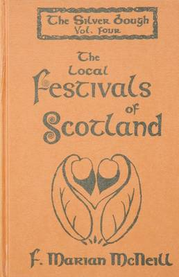 Silver Bough: Local Festivals of Scotland v. 4 (Hardback)