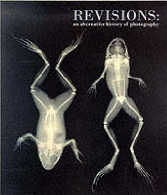 ReVisions: An Alternative History of Photography (Paperback)