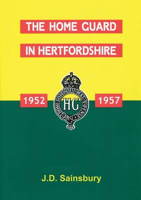 The Home Guard in Hertfordshire 1952-1957 (Paperback)