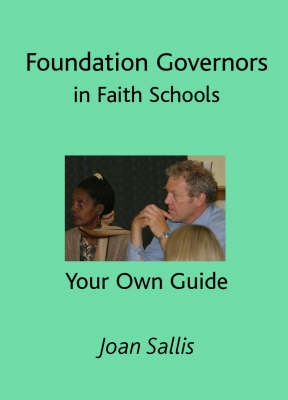 Foundation Governors in Faith Schools: Your Own Guide (Paperback)