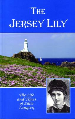 The Jersey Lily: Life and Times of Lillie Langtry (Paperback)