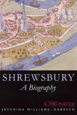 Shrewsbury: A Biography (Paperback)