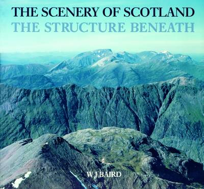 The Scenery of Scotland: Structure Beneath (Paperback)