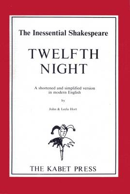 Twelfth Night: A Shortened Version in Modern English - Inessential Shakespeare 8 (Paperback)
