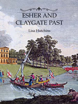 Esher and Claygate Past (Hardback)